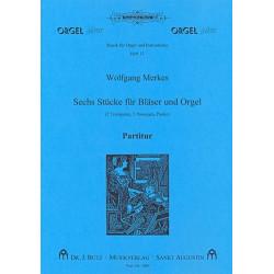 Merkes, Wolfgang: 6 Stücke für Bläser und Orgel : für 2 Trompeten, 2 Posaunen, Pauke und Orgel, Partitur und Stimmen