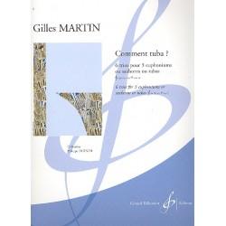 Martin, Gilles: Comment tuba : pour 3 euphoniums (saxhorns/tubas) partition