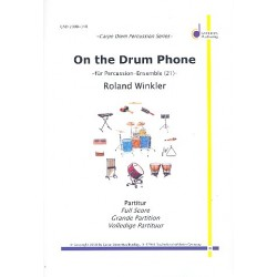 Winkler, Roland: On the Drum Phone : f├╝r Percussion-Ensemble (21 Spieler) Partitur und Stimmen