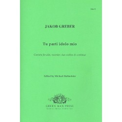 Greber, Jakob: Tu parti idolo mio : for alto, recorder, 2 violins and Bc score and parts (Bc realised)