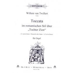 Twillert, Willem van: Toccata im romantischen Stil über Tochter Zion : für Orgel