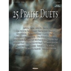 25 praise duets : for medium voices range, guitar and piano