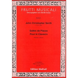 Smith, John Christopher: Suite de pièces pour le clavecin vol.1