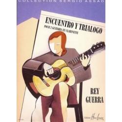 Guerra, Rey: Encuentro y trialogo : pour 2 guitares et clarinette, partition+parties