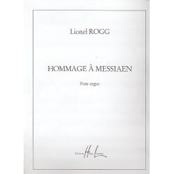 Rogg, Lionel: Hommage a Messiaen : pour orgue