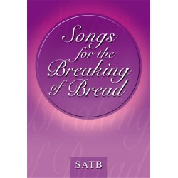 Songs for the breaking of bread for mixed chorus with and without keyboard accompaniment
