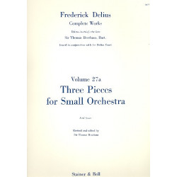 Delius, Frederick: 3 pieces for small orchestra : full score Beecham, Sir Thomas, ed
