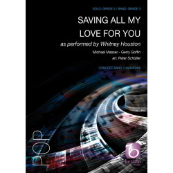 Masser, Michael: Saving all my Love for you: für Blasorchester Partitur und Stimmen