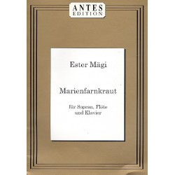 M├ñgi, Ester: Marienfarnkraut : f├╝r Sopran, Fl├Âte und Klavier Stimmen