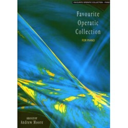 Favourite operatic collection : for piano Moore, Andrew, Arr.