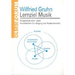 Gruhn, Wilfried: Lernziel Musik : Perspektiven einer neuen theoretischen Grundlegung des Musikunterrichts