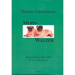 Zahnhausen, Markus: Mops-Walzer : 4 Altblockflöten (Sopranblockflöten ad lib) Partitur und Stimmen