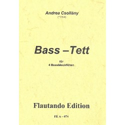Csollány, Andrea: Bass-Tett : für 4 Baßblockflöten Partitur und Stimmen