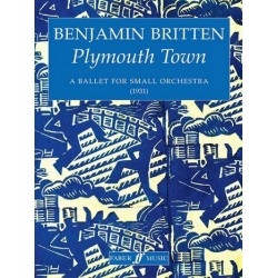 Britten, Benjamin: Plymouth town : ballett for small orchestra score