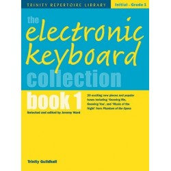 The electronic keyboard collection vol.1 : Trinity repertoire library grade 1 Ward, Jeremy, ed