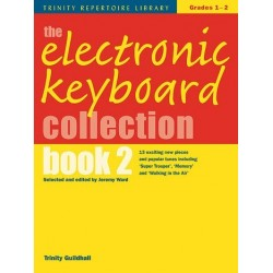 The electronic keyboard collection vol.2 : Trinity repertoire library grade 1-2 Ward, Jeremy, ed