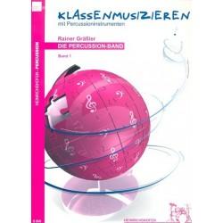 Gräßler, Rainer: Die Percussion-Band Band 1 : klassenmusizieren mit Percussioninstrumenten