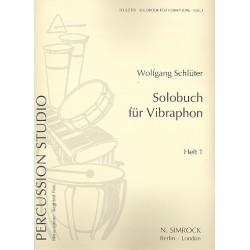 Schlüter, Wolfgang: Solobuch Band 1 : für Vibraphon