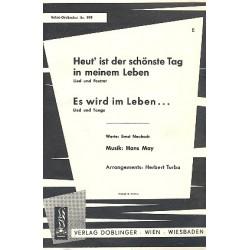 May, Hans: Heut' ist der schönste Tag in meinem Leben und Es wird im Leben...: für Salonorchester