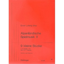 Uray, Ernst Ludwig: Alpenländische Spielmusik 2 : 9 kleine Stücke Partitur und Stimmen