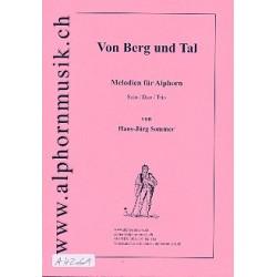 Sommer, Hans-Jürg: Von Berg und Tal : Melodien für Alphorn Solo, Duo oder Trio, Spielpartitur