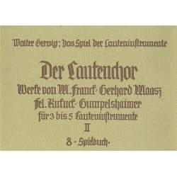 Gerwig, Walter: Das Spiel der Lauteninstrumente 8 Der Lautenchor 2 Spielbuch