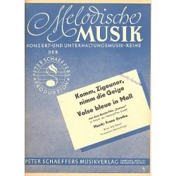 Grothe, Franz: Komm Zigeuner nimm die Geige und Valse bleue in Moll aus Furioso : f├╝r Salonorchester