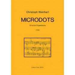 Weinhart, Christoph: Microdots : 12 kurze Stücke für Orgel