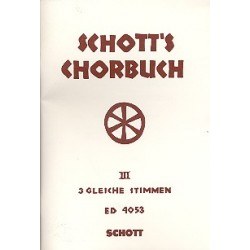 SCHOTT'S CHORBUCH BAND 3 : 3STIMMIGE GESAENGE FUER GLEICHE STIMMEN LANG, HANS, ED PARTITUR (DT)