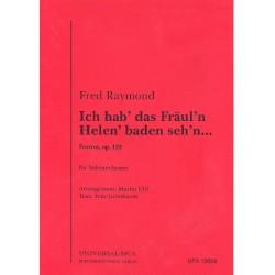 Raymond, Fred: Ich hab' das Fräulein Helen baden seh'n op.128 : für Salonorchester