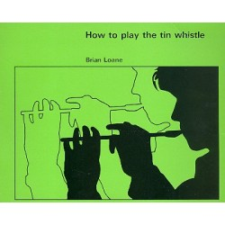 How to play the Tin Whistle