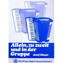 Dieser, Josef: Allein zu zweit und in der Gruppe : für Akkordeon solo oder Duo