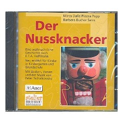 Dallo Piazza Popp, Mirca: Der Nussknacker : CD Eine Bearbeitung mit praktischen Ideen zum Thema und zur Musik von P.Tschaikowsky
