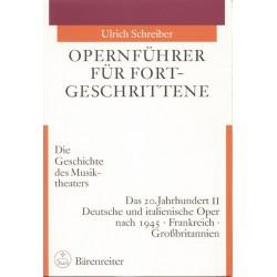 Schreiber, Ulrich: Opernführer für Fortgeschrittene Band 3 Teil 2 Das 20. Jahrhundert Band 2
