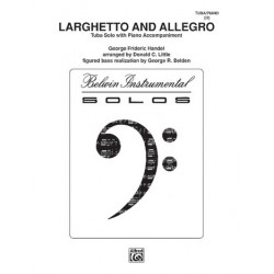 Händel, Georg Friedrich: Larghetto and Allegro : for tuba in and piano Donald C. Little, arr.