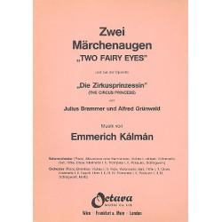 Kálmán, Emmerich: Zwei Märchenaugen aus 'Die Zirkusprinzessin' : für Salonorchester