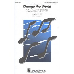 Kirkpatrick, Wayne: Change the World : for mixed chorus (SATB) a cappella
