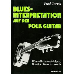 Torris, Fred: Blues-Interpretation auf der folk guitar Blues-Harmoniefolgen, Breaks, Turn Arounds
