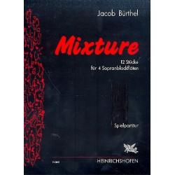 B├╝rthel, Jakob: Mixture : 12 St├╝cke f├╝r 4 Sopranblockfl├Âten Partitur