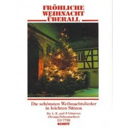 Fröhliche Weihnacht überall : Die schönsten Weihnachtslieder fuer 1, 2 und 3 Gitarren, leicht