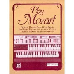 Mozart, Wolfgang Amadeus: Play Mozart : Berühmte Themen aus großen Werken für Orgel