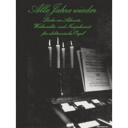 Alle Jahre wieder : Lieder zur Advents-, Weihnachts- und Neujahrszeit für E-Orgel