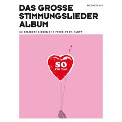 So ein Tag : Das große Stimmungslieder-Album für Feier, Fete und Party