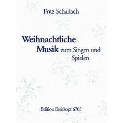Scharlach, Fritz: Weihnachtliche Musik in 2-4stimmigen Sätzen für Blockflöten, Violinen, Violoncello und Klavier Partitur und