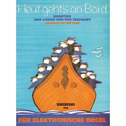 Heut geht's an Bord : Shanties und Lieder von der Seefahrt für E-Orgel
