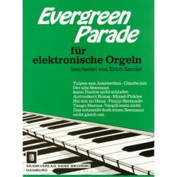 EVERGREEN PARADE: FUER ELEKTRONI- SCHE ORGEL SENDEL, ERICH, ED