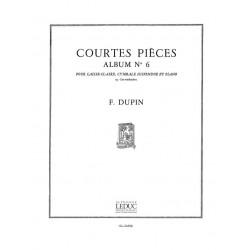 Dupin, Francois: COURTES PIECES, ALBUM NO.6 P.CAISSE CLAIRE,CYMBALE SUSPENDUE ET PIANO AD