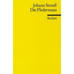 Strauß, Johann (Sohn): Die Fledermaus : Libretto (dt)