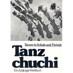 Tanzchuchi : Tanzen in Schule und Freizeit Werkbuch