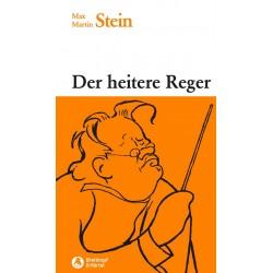Reger, Max: Der heitere Reger : Heiteres von und um Max Reger
